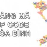 Full bảng Mã Bưu điện Bưu chính Zip Code Hòa Bình mới cập nhật
